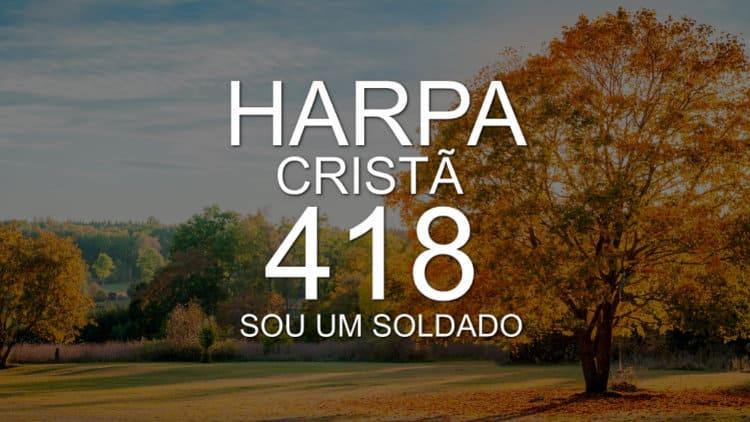 Sou um soldado - Harpa Cristã 418 - Cifra melódica