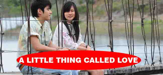 A LITTLE THING CALLED LOVE (2010) film thailand terbaru 2017 film thailand 2017 download film thailand subtitle indonesia