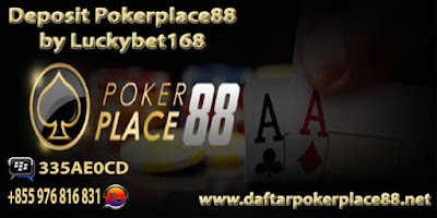 Cara Deposit Poker Place88