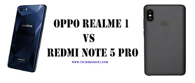 Oppo Realme 1 vs Redmi Note 5 Pro : which one is best to buy