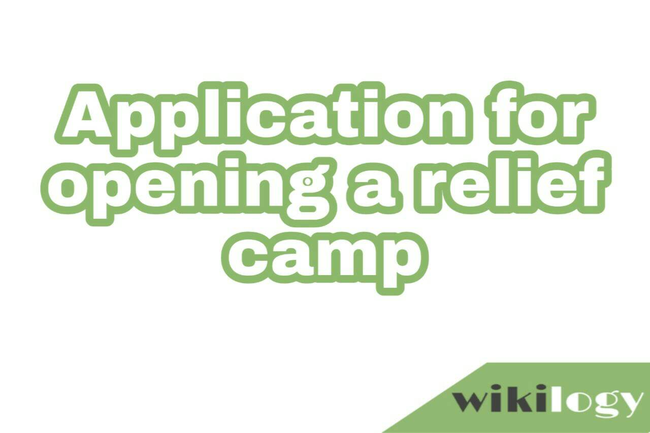 Application for opening a relief camp