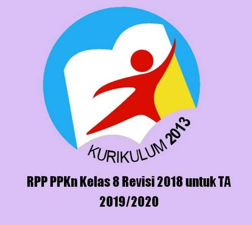 Rencana Pelaksanaan Pembelajaran tidak asing lagi bagi bapak dan Ibu terutama jika membua Terbaru RPP PPKn Kelas 8 Revisi 2018 untuk TA 2019/2020