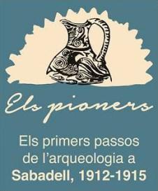 http://museus.sabadell.cat/mhs/exposicions-temporals-museu-historia/actuals/984-els-pioners-els-primers-passos-de-l-arqueologia-a-sabadell-1912-1915