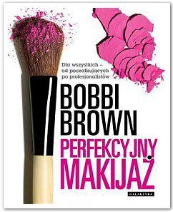 """Recenzja książki: """" Perfekcyjny Makijaż""""- Bobbi Brown"""