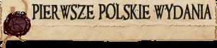 PIERWSZE POLSKIE WYDANIA