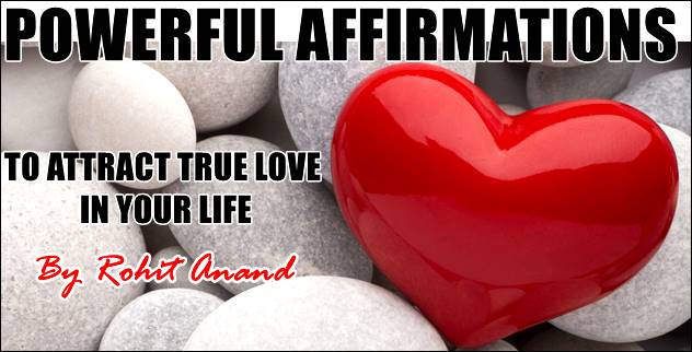 Daily Love Affirmations Attract Soulmate Twin Flame True Love In Life By Rohit Anand New Delhi India