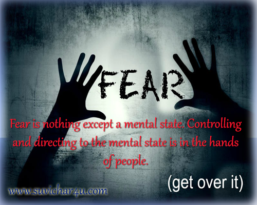 Have control over fear
