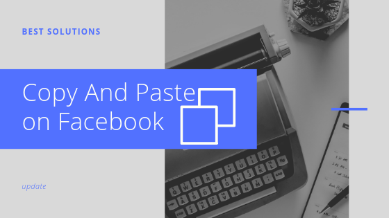 How To Copy And Paste In Facebook<br/>