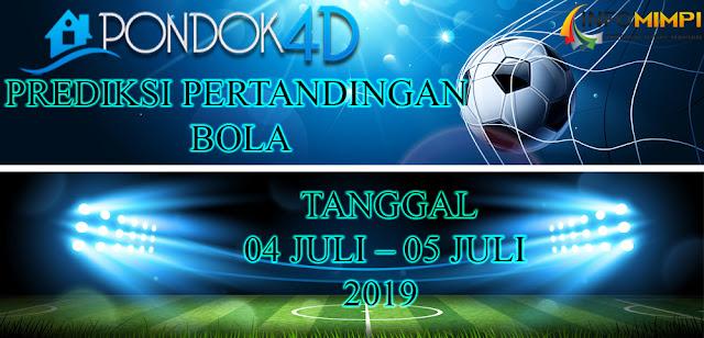 PREDIKSI PERTANDINGAN BOLA TANGGAL 04 JULI – 05 JULI 2019