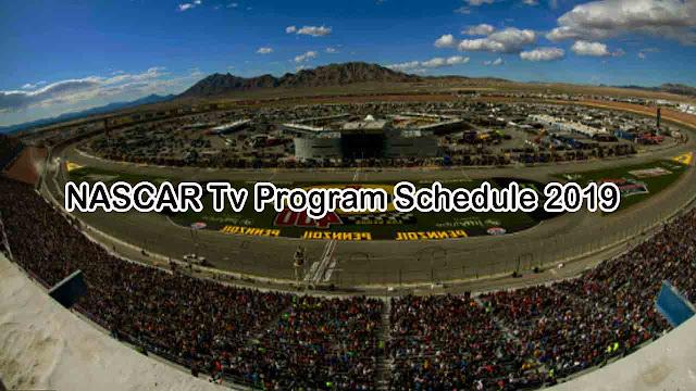 NASCAR TV Program Schedule 2019