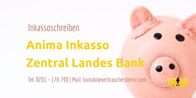 Anima Inkasso  Zentral Landes Bank  Inkassoschreiben