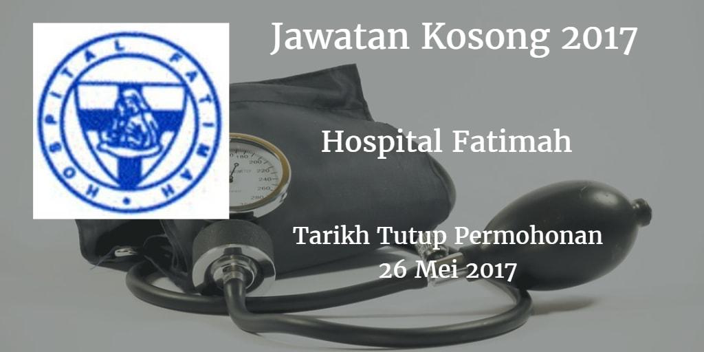 Jawatan Kosong Hospital Fatimah 26 Mei 2017
