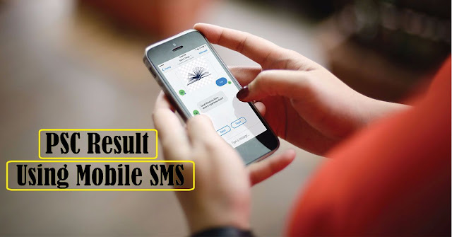 PSC Result 2017 Mobile SMS