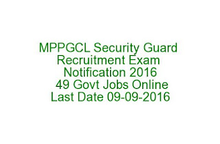 MPPGCL Security Guard Recruitment Exam Notification 2016 49 Govt Jobs Online Last Date 09-09-2016