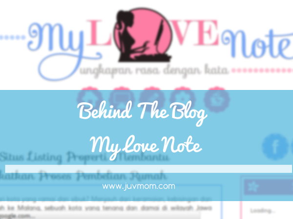 Behind The Blog My Love Note