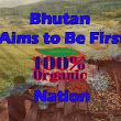 Farming & Agriculture: Bhutan Aims to Be First 100% Organic Nation