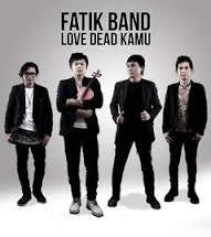 Lirik Lagu Love Dead Kamu - Fatik Band dari album single 2017 chord kunci gitar, download album dan video mp3 terbaru 2017 gratis