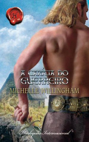 A carícia do guerreiro - Michelle Willingham
