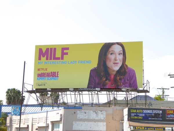 Unbreakable Kimmy Schmidt MILF My interesting lady friend billboard