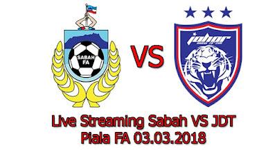 Live Streaming Sabah VS JDT Piala FA 03.03.2018