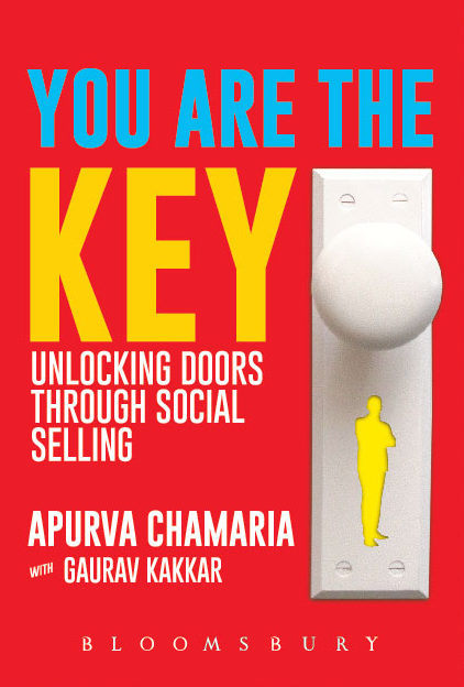 Book Review : You Are The Key - Unlocking Doors Through Social Selling - Apurva Chamaria with Gaurav Kakkar