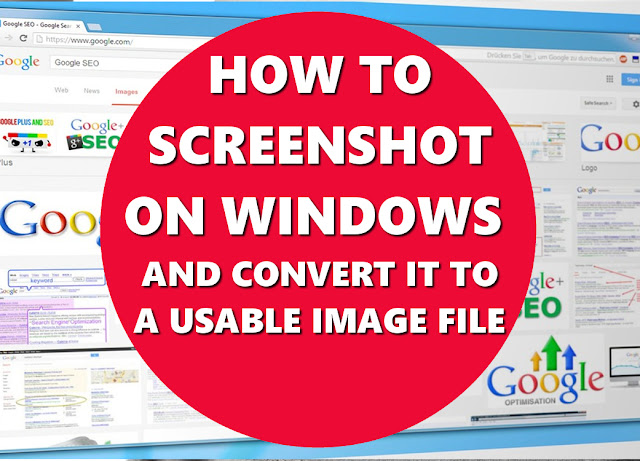 HOW TO SCREENSHOT ON WINDOWS AND MAKE IT A USABLE IMAGE FILE BASIC HOW TOS