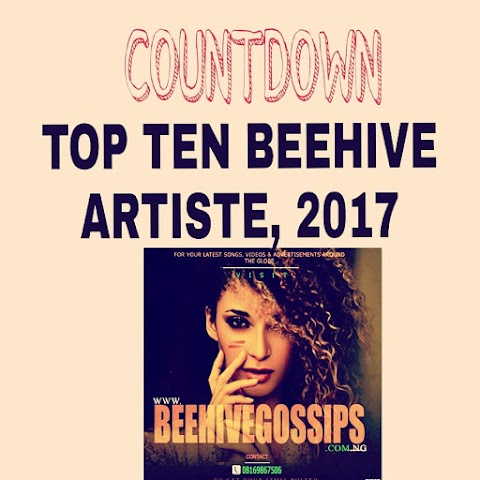 Top 10: NUMBER 08 - BEEHIVE Artiste of the year (BEEHIVEGOSSIPS) 2017