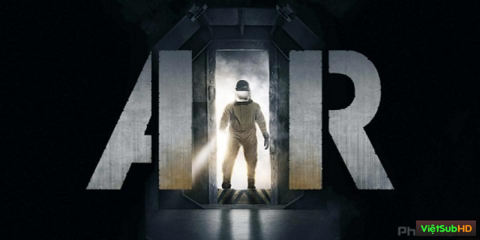 Phim Không Khí VietSub HD | Air 2015