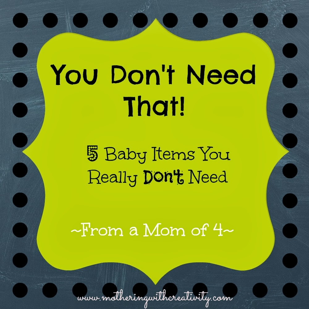 Mothering with Creativity: You Don't Need That! 5 Baby ...