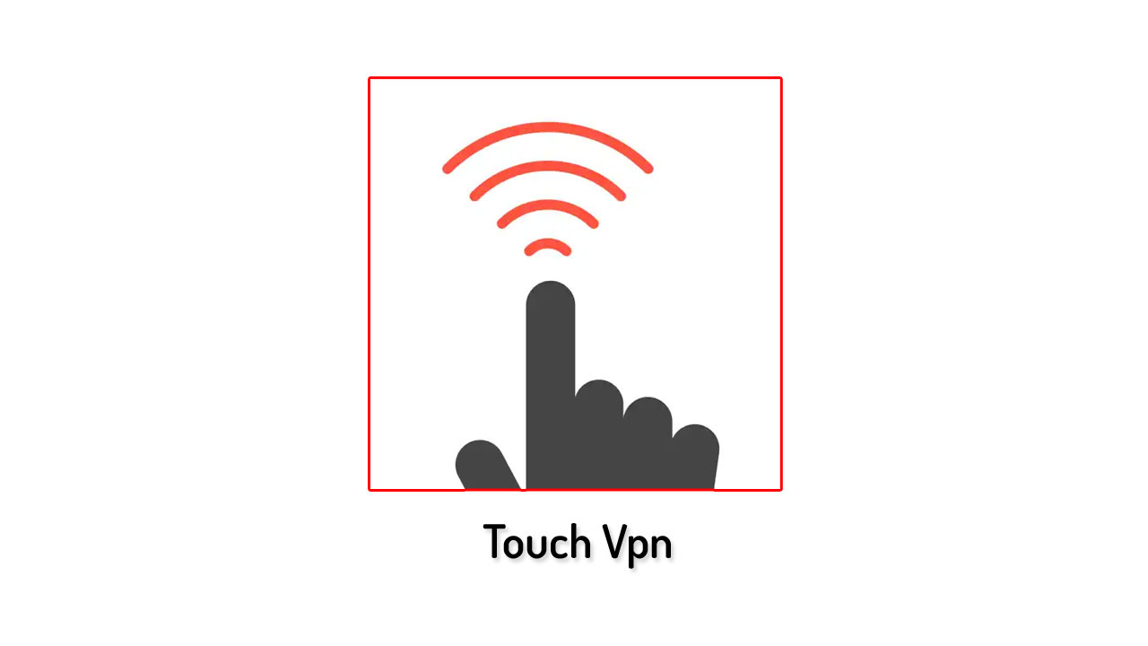 Touch VPN - Full Unlimited VPN Proxy and WiFi Privacy