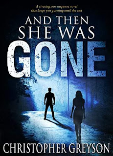 And Then She Was GONE: A riveting new suspense novel that keeps you guessing until the end by Christopher Greyson