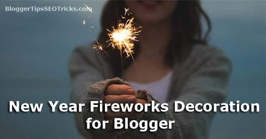 Add Happy New Year 2017 Widget/Fireworks Decoration to Blogger