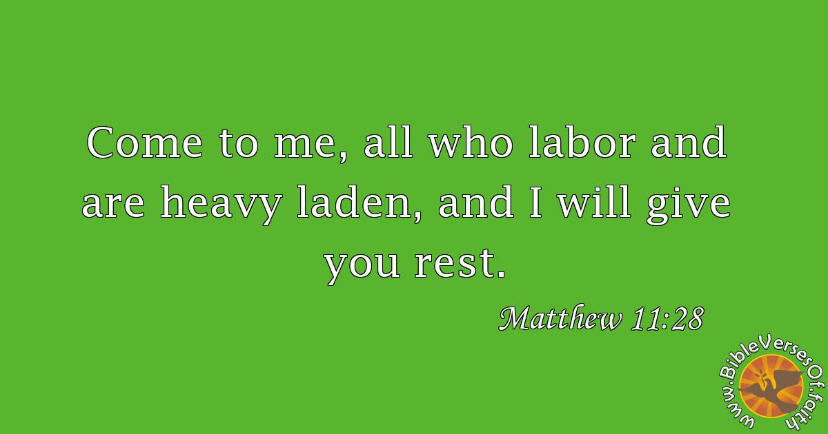 Matthew 11:28 (ESV)