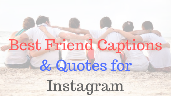 Instagram caption for friends