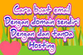 Cara membuat email dengan domain sendiri  tanpa hosting dan dengan hosting