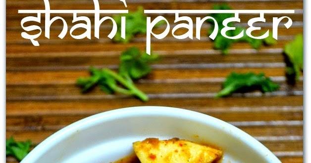 how to prepare shahi paneer