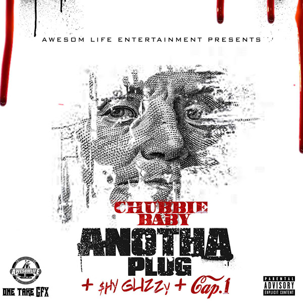 Chubbie Baby - Anotha Plug (feat. Shy Glizzy & Cap-1) - Single Cover