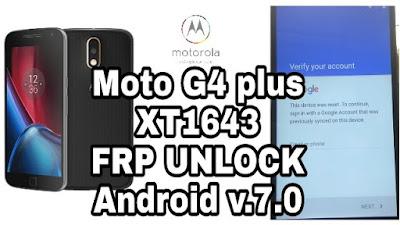 MOTO G4 PLUS (XT1643) V7.0 FRP UNLOCK~REMOVE GOOGLE ACCOUNT