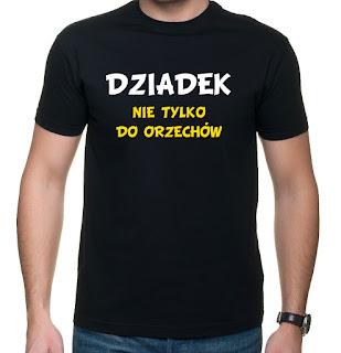 koszulka Dziadek nie tylko do orzechów
