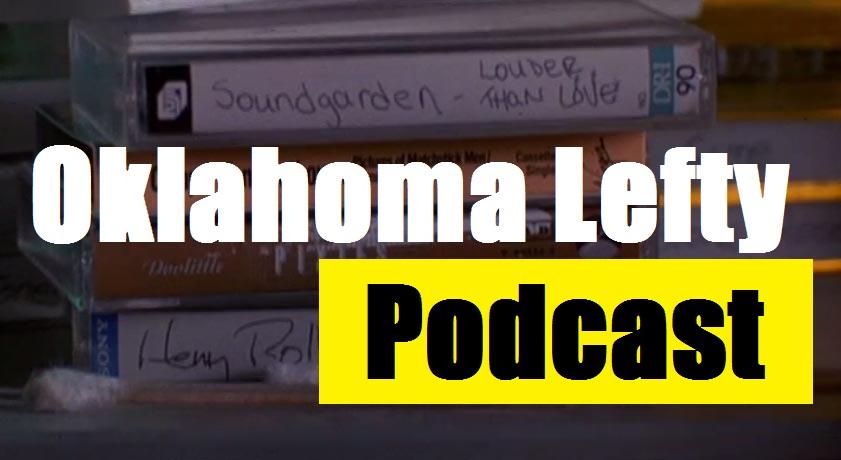 Oklahoma Lefty Oklahoma Lefty Podcast 14