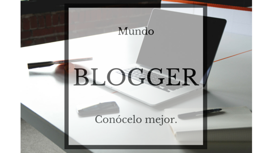 Cartel para conocer Blogger a fondo