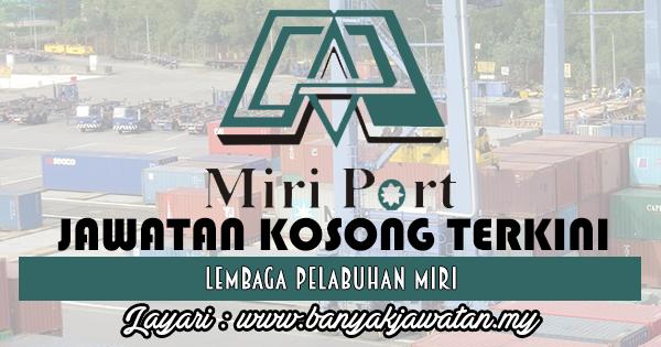 Jawatan Kosong 2017 di Lembaga Pelabuhan Miri www.banyakjawatan.my