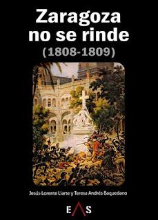 """ZARAGOZA NO SE RINDE (1808-1809)"". Libro"