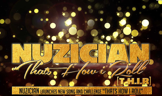 "Nuzician launches new song and challenge ""That's How I Roll (T.H.I.R)"""