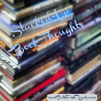 Stacked-Up Book Thoughts: This & That