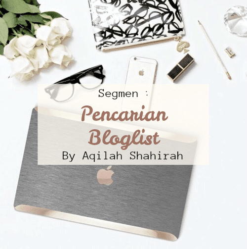 Segmen: Pencarian Bloglist By Aqilah Shahirah