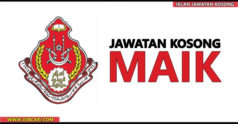 Jawatan Kosong di Majlis Agama Islam & Adat Istiadat Melayu Kelantan MAIK