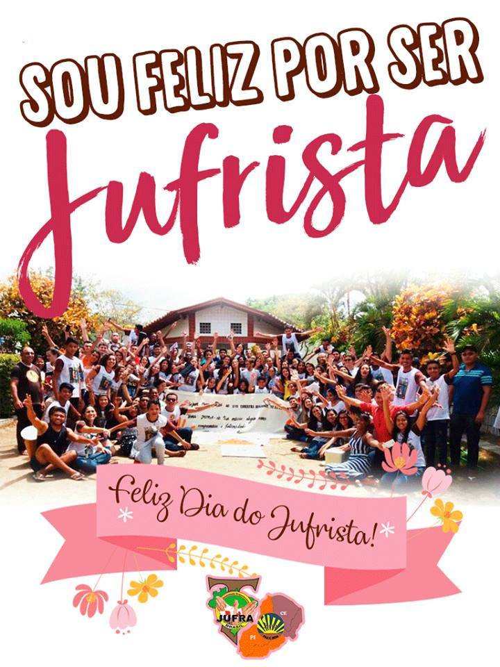 Feliz Dia do Jufrista 2018 | JUFRA CE/PI