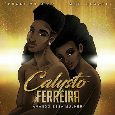 Calysto Ferreira - Amando Essa Mulher
