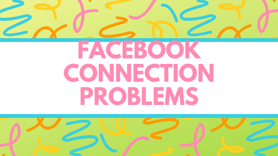 Why Can't I Connect To Facebook<br/>
